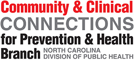 Community & Clinical Connections for Prevention and Health Branch (of NC)