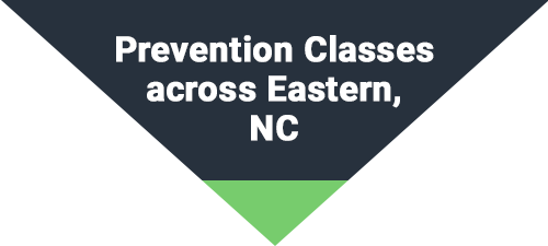 Prevention Classes across Eastern, NC